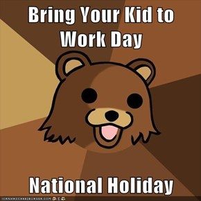Bring Your Kid to Work Day  National Holiday