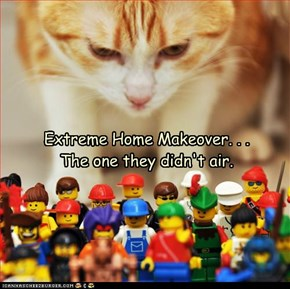 Extreme Home Makeover. . .