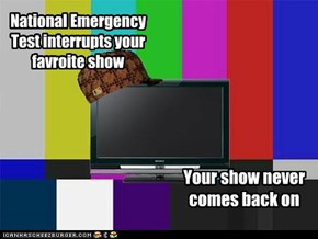 National Emergency Test interrupts your favroite show