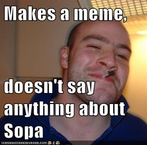 Makes a meme,  doesn't say anything about Sopa
