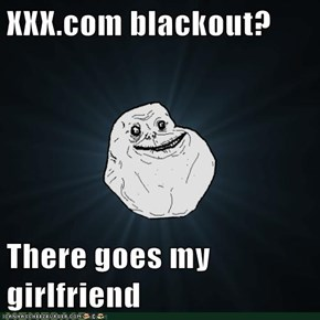 XXX.com blackout?  There goes my girlfriend