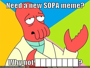 Need a new SOPA meme?  Why not ████████?