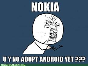 Nokia Y U NO???