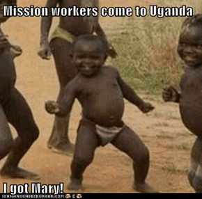 Mission workers come to Uganda  I got Mary!