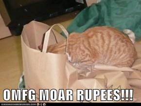 OMFG MOAR RUPEES!!!