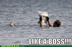 Like a Boss .... in Water!