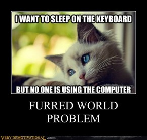 FURRED WORLD PROBLEM