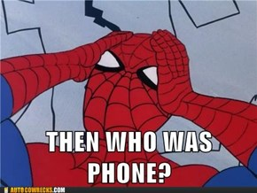 '60s Spiderman, Were YOU Phone?