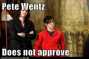 Pete Wentz  Does not approve