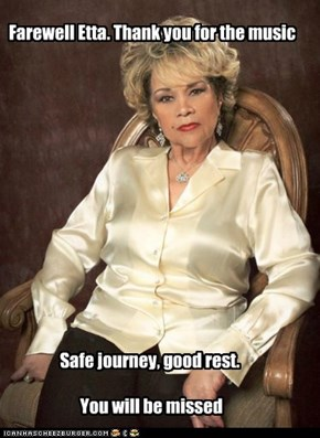 Farewell Etta. Thank you for the music