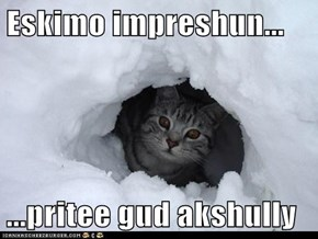Eskimo impreshun...