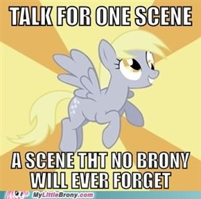 Derpy Scene, Lest We Forget