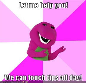 Let me help you!  We can touch tips all day!