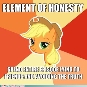 Honestly, Applejack.