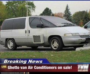 Breaking News - Ghetto van Air Conditioners on sale!