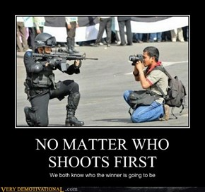 NO MATTER WHO SHOOTS FIRST
