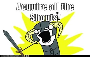 Acquire all the Shouts!