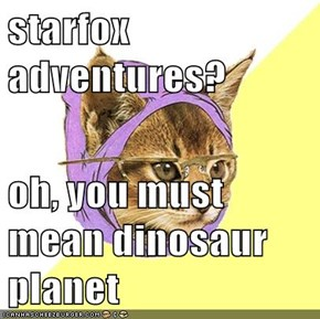 starfox adventures?  oh, you must mean dinosaur planet