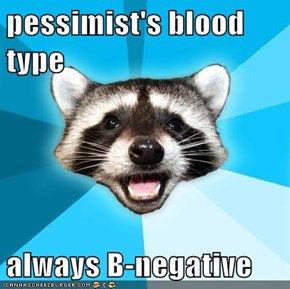Lame Pun Coon's Life Motto Is In His Blood