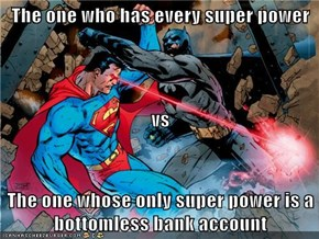 Does That Mean Superman Has a Bottomless Bank Account?