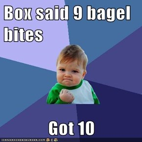 Box said 9 bagel bites  Got 10