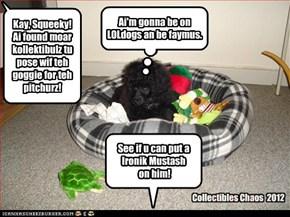 Kay, Squeeky! Ai found moar kollektibulz tu pose wif teh goggie for teh pitchurz!