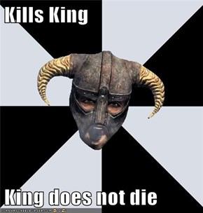 Kills King  King does not die