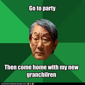 High Expectations Asian Dad: Whatever Happened to the Abstinence Rule You Told Me to Follow Last Year?