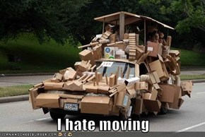 I hate moving
