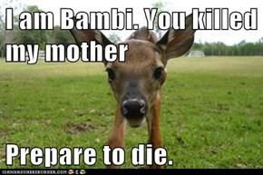I am Bambi.