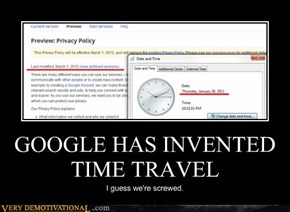 GOOGLE HAS INVENTED TIME TRAVEL