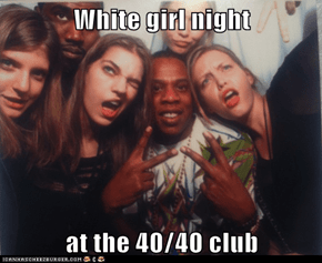 White girl night  at the 40/40 club