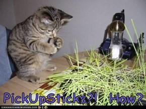 PickUpSticks?!  How?