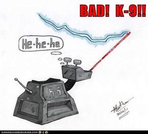 BAD!  K-9!!