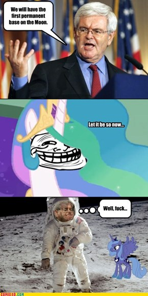 Newt for President... of the Moon