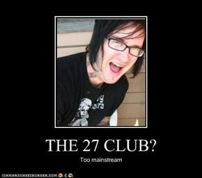 THE 27 CLUB?