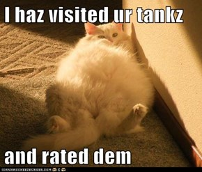I haz visited ur tankz  and rated dem