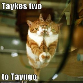 Taykes two  to Tayngo