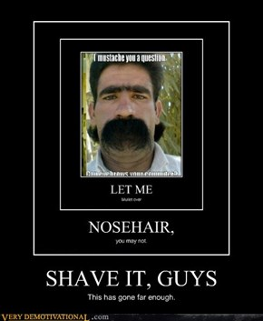 SHAVE IT, GUYS