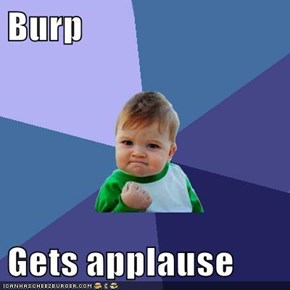 Burp  Gets applause