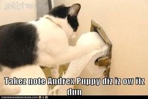 Takez note Andrex Puppy diz iz ow itz dun