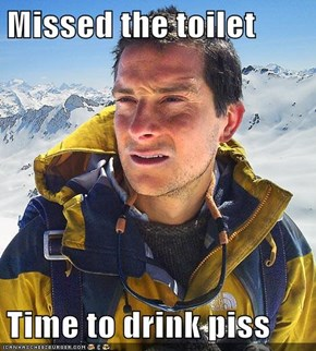 Missed the toilet  Time to drink piss