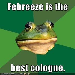 Febreeze is the  best cologne.