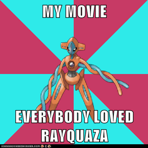MY MOVIE  EVERYBODY LOVED RAYQUAZA