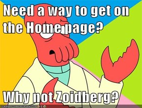 Need a way to get on the Home page?  Why not Zoidberg?