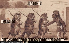 MARCH! OVER TO http://cheezectibles.proboards.com/