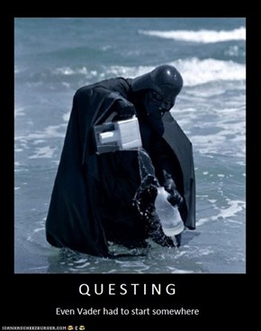 Questing... We all start somewhere.