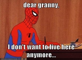 dear granny,  I don't want to live here anymore...