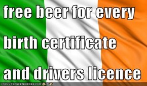free beer for every birth certificate and drivers licence