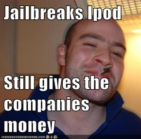 Jailbreaks Ipod  Still gives the companies money